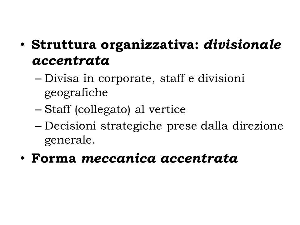 Struttura organizzativa: divisionale accentrata