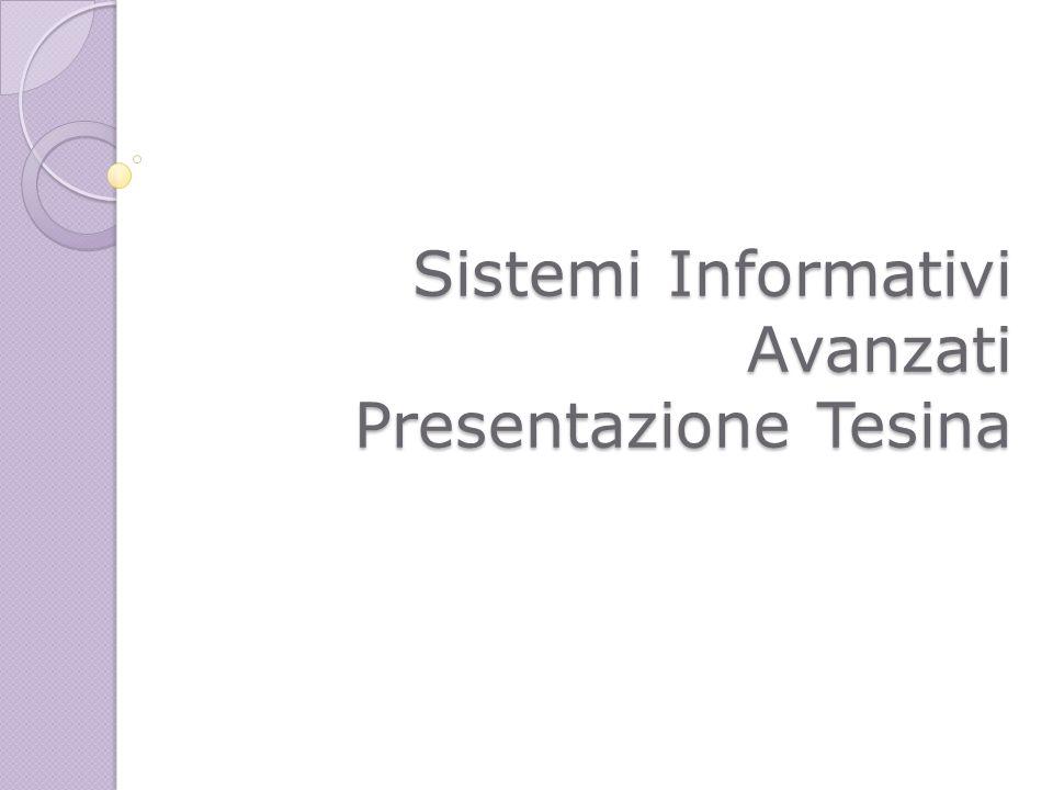 Sistemi Informativi Avanzati Presentazione Tesina