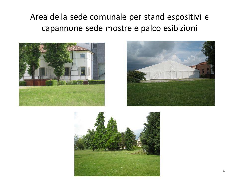 Area della sede comunale per stand espositivi e capannone sede mostre e palco esibizioni