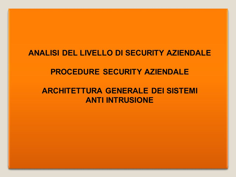 ANALISI DEL LIVELLO DI SECURITY AZIENDALE PROCEDURE SECURITY AZIENDALE