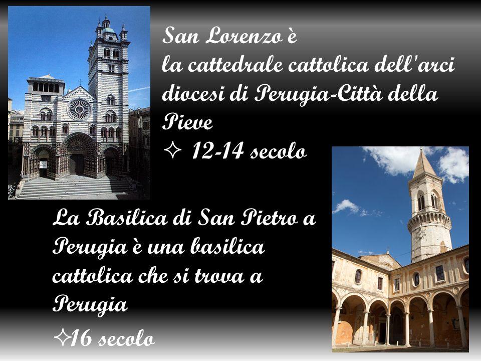 San Lorenzo è la cattedrale cattolica dell arcidiocesi di Perugia-Città della Pieve