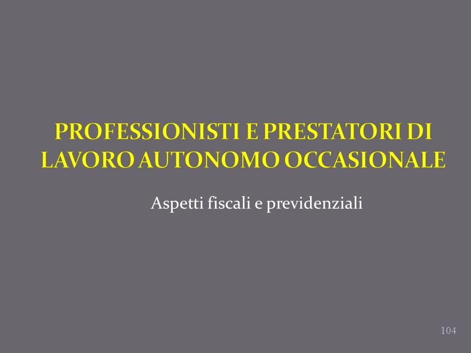 PROFESSIONISTI E PRESTATORI DI LAVORO AUTONOMO OCCASIONALE