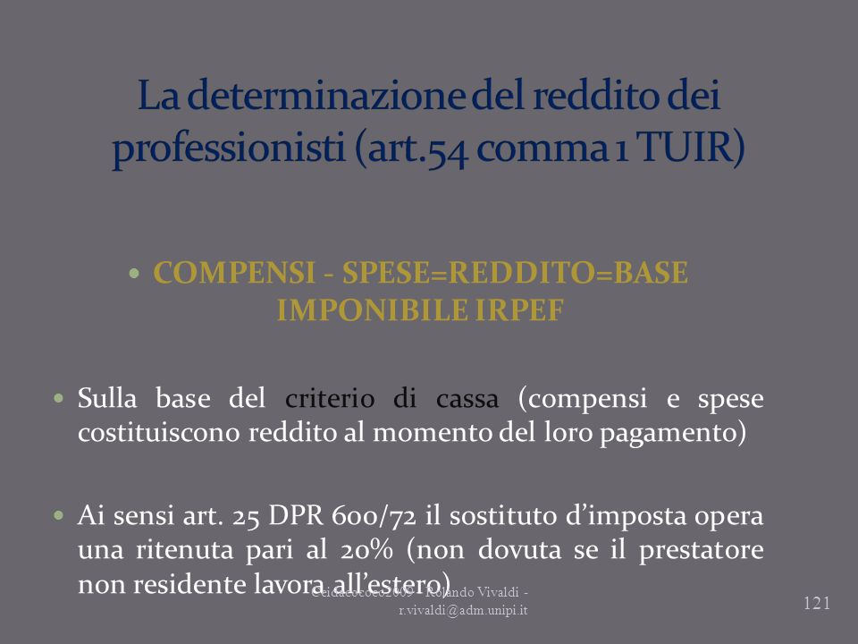 COMPENSI - SPESE=REDDITO=BASE IMPONIBILE IRPEF