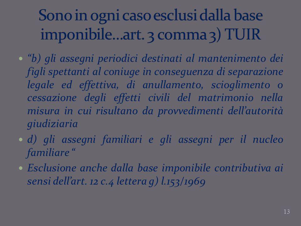 Sono in ogni caso esclusi dalla base imponibile…art. 3 comma 3) TUIR