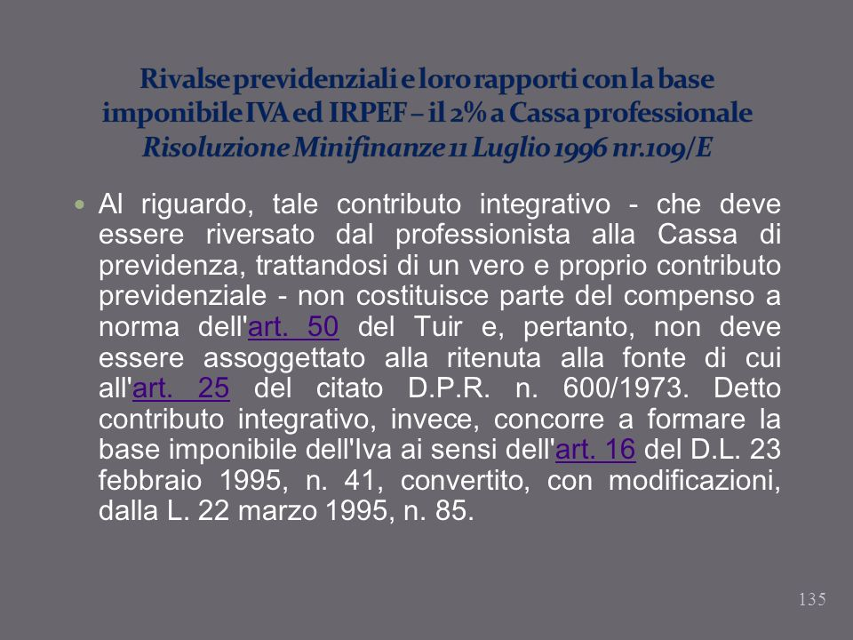Rivalse previdenziali e loro rapporti con la base imponibile IVA ed IRPEF – il 2% a Cassa professionale Risoluzione Minifinanze 11 Luglio 1996 nr.109/E
