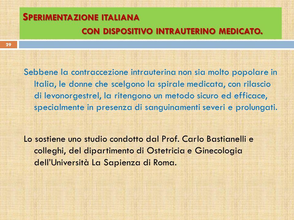 Sperimentazione italiana con dispositivo intrauterino medicato.