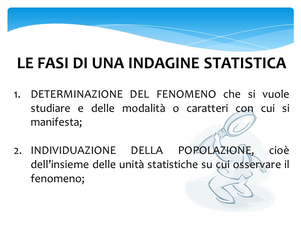 LE FASI DI UNA INDAGINE STATISTICA