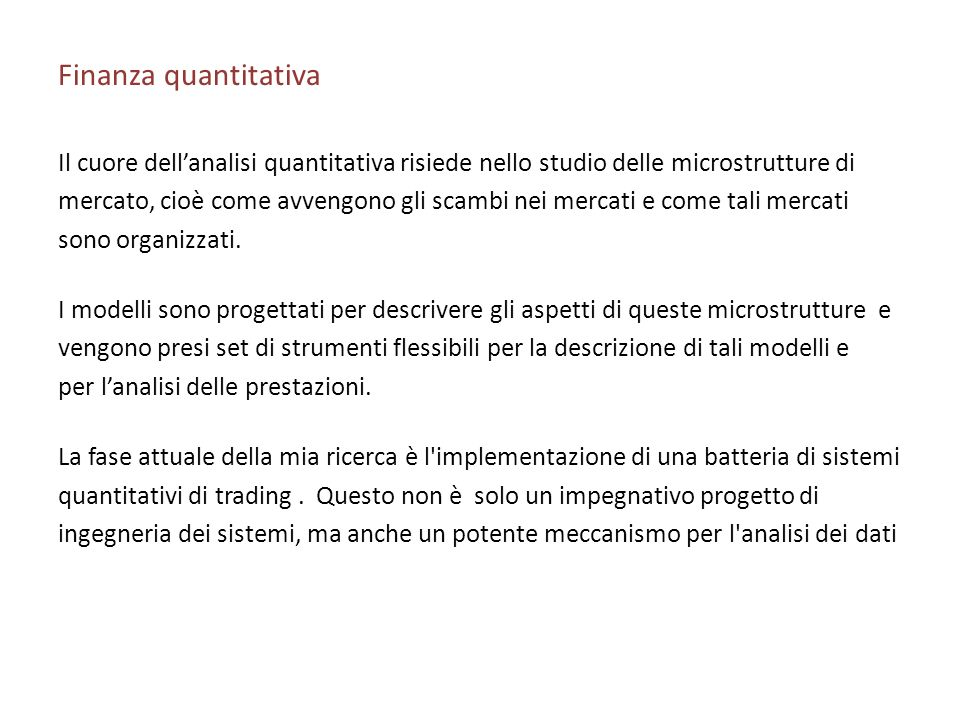 Finanza quantitativaIl cuore dell'analisi quantitativa risiede nello studio delle microstrutture di.