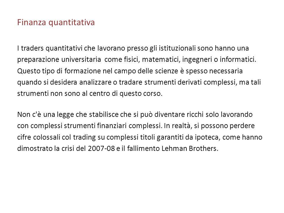 Finanza quantitativa I traders quantitativi che lavorano presso gli istituzionali sono hanno una.