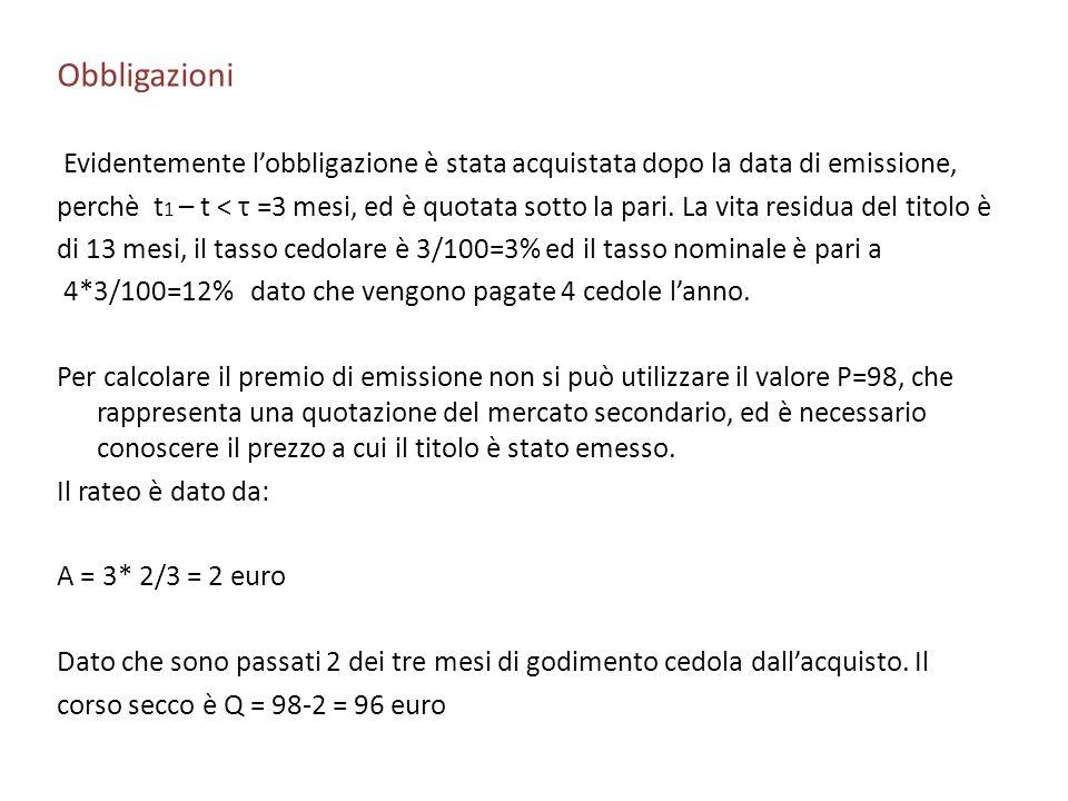 Obbligazioni Evidentemente l'obbligazione è stata acquistata dopo la data di emissione,