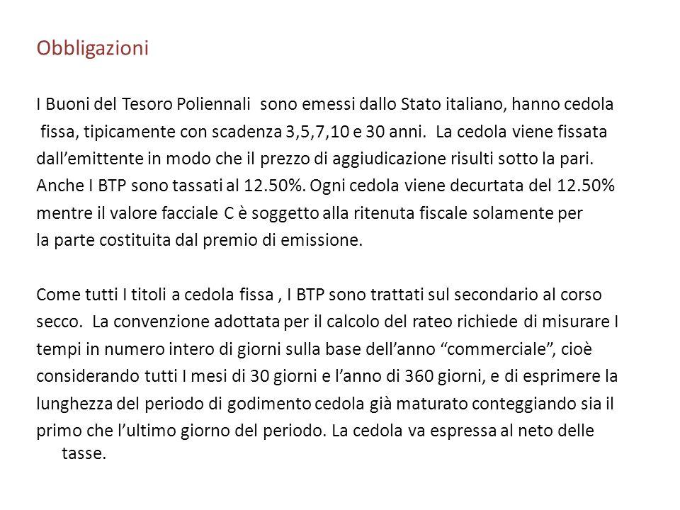 ObbligazioniI Buoni del Tesoro Poliennali sono emessi dallo Stato italiano, hanno cedola.
