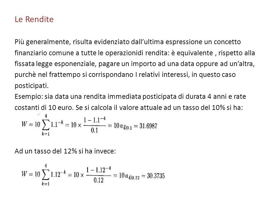 Le Rendite Più generalmente, risulta evidenziato dall'ultima espressione un concetto.