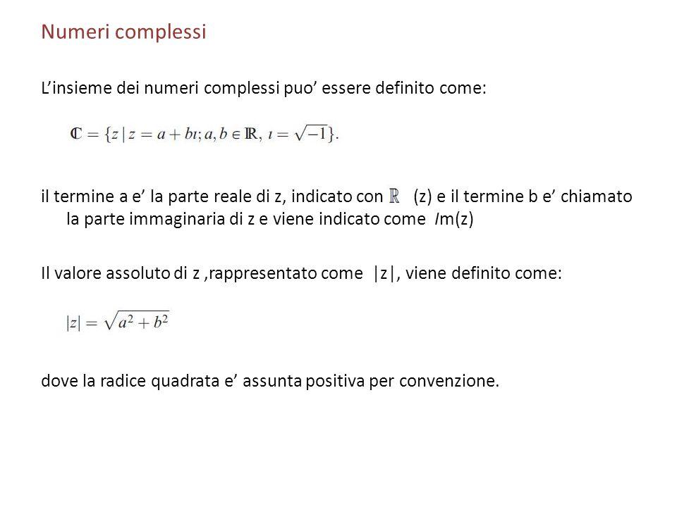 Numeri complessi L'insieme dei numeri complessi puo' essere definito come: