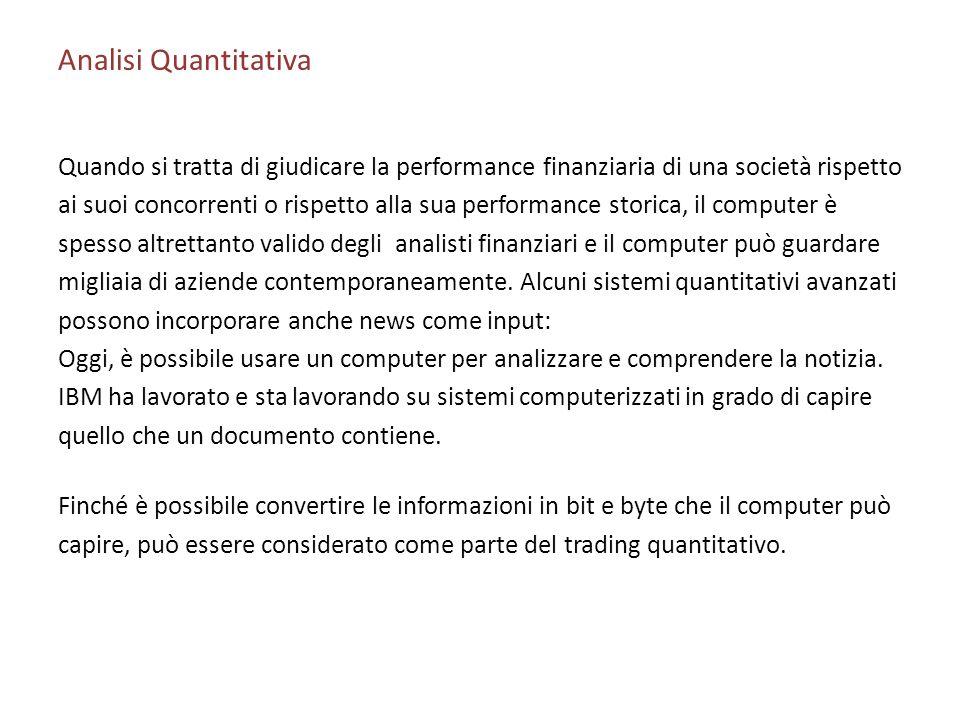 Analisi Quantitativa Quando si tratta di giudicare la performance finanziaria di una società rispetto.