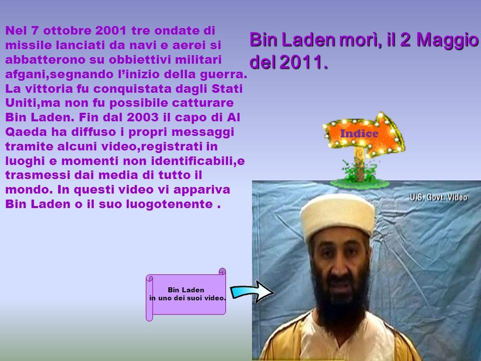 Bin Laden morì, il 2 Maggio del 2011.