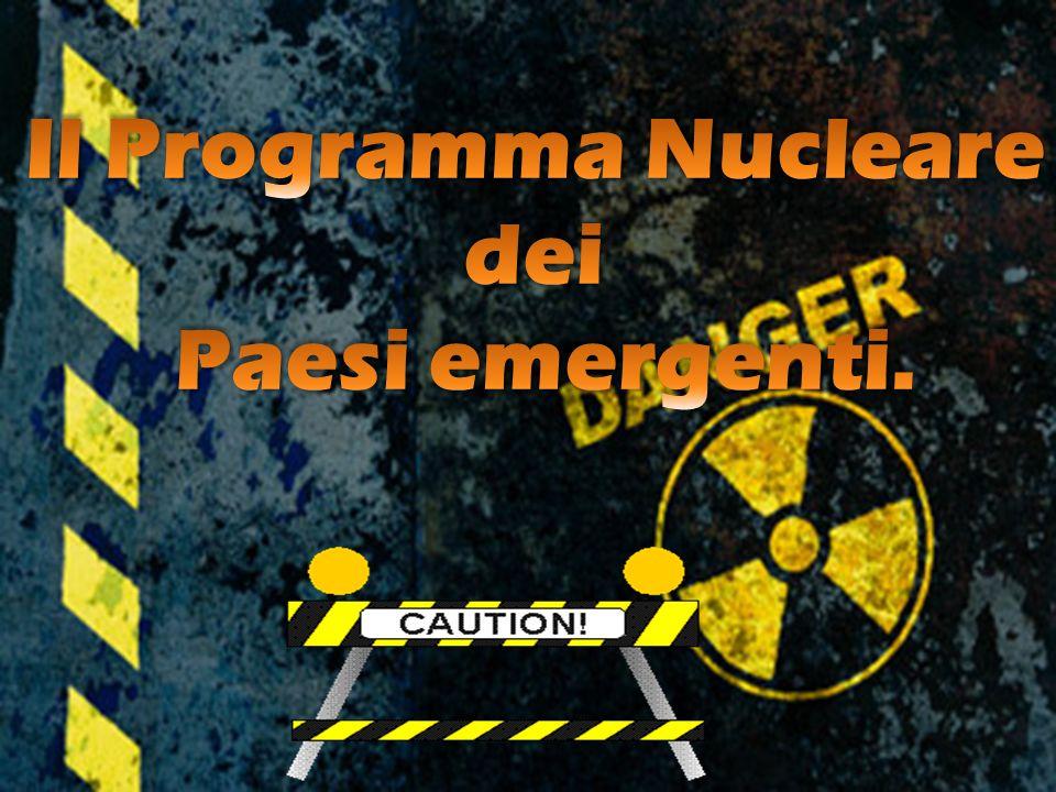 Il Programma Nucleare dei Paesi emergenti.