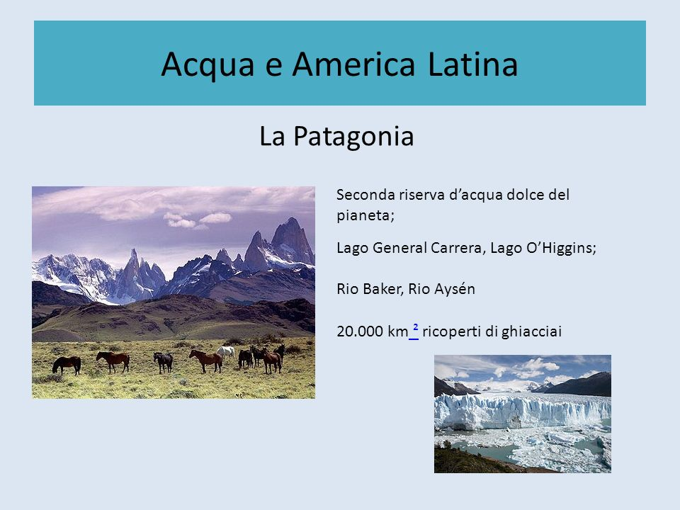 Acqua e America Latina La Patagonia