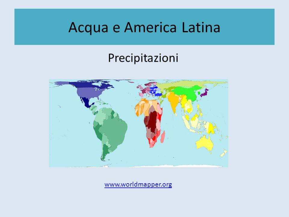 Acqua e America Latina Precipitazioni www.worldmapper.org