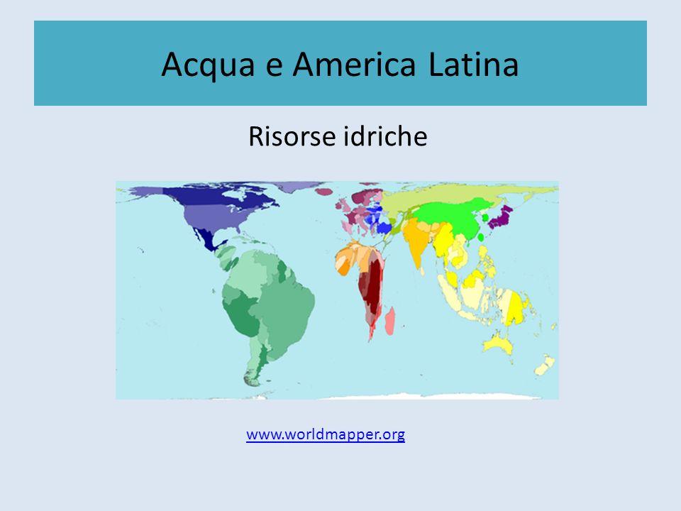 Acqua e America Latina Risorse idriche www.worldmapper.org