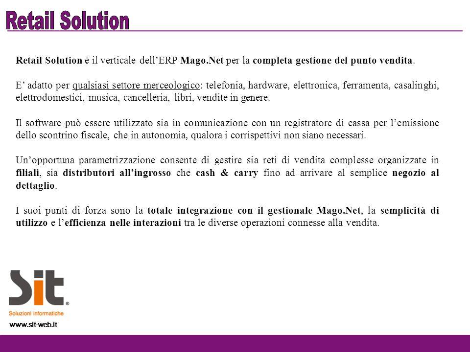 Retail Solution Retail Solution è il verticale dell'ERP Mago.Net per la completa gestione del punto vendita.