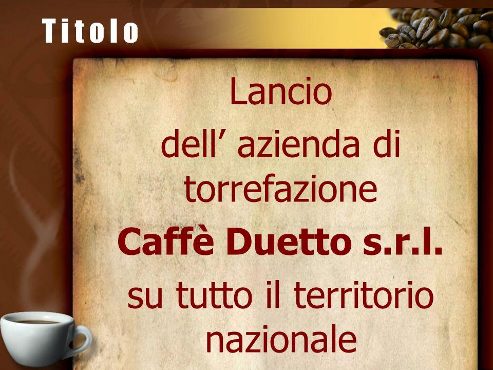 dell' azienda di torrefazione Caffè Duetto s.r.l.