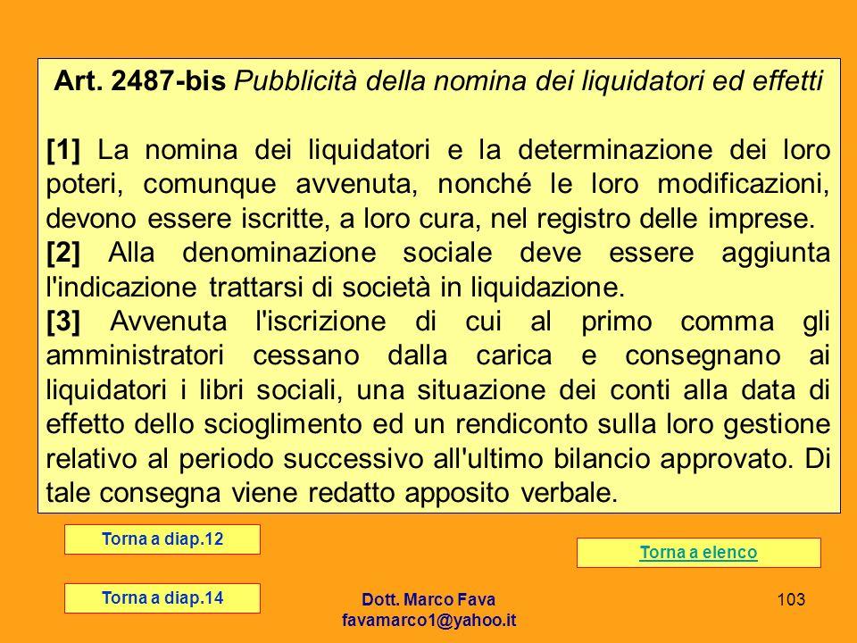 Art. 2487-bis Pubblicità della nomina dei liquidatori ed effetti