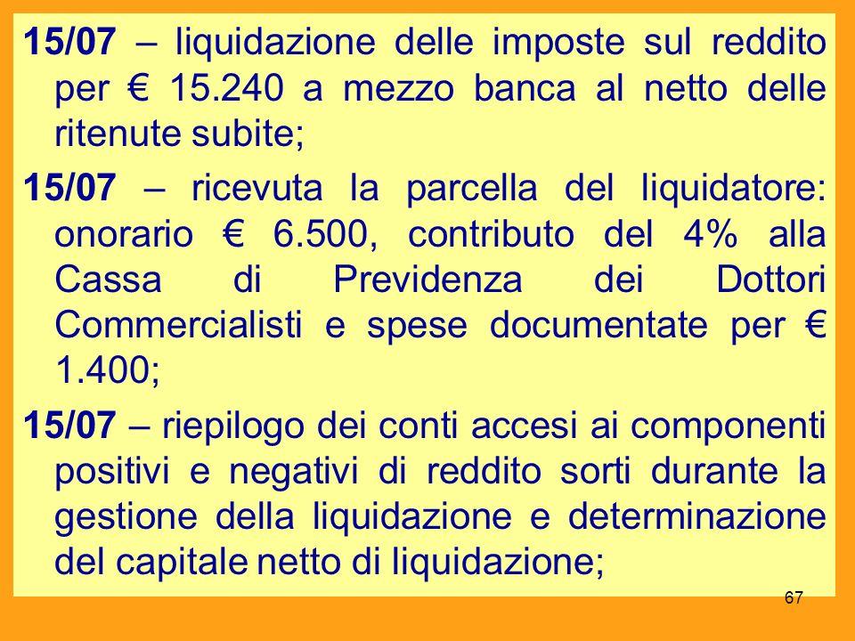 15/07 – liquidazione delle imposte sul reddito per € 15