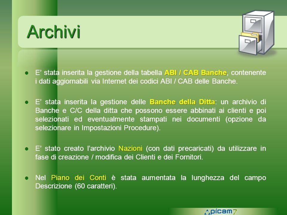 Archivi E' stata inserita la gestione della tabella ABI / CAB Banche, contenente i dati aggiornabili via Internet dei codici ABI / CAB delle Banche.