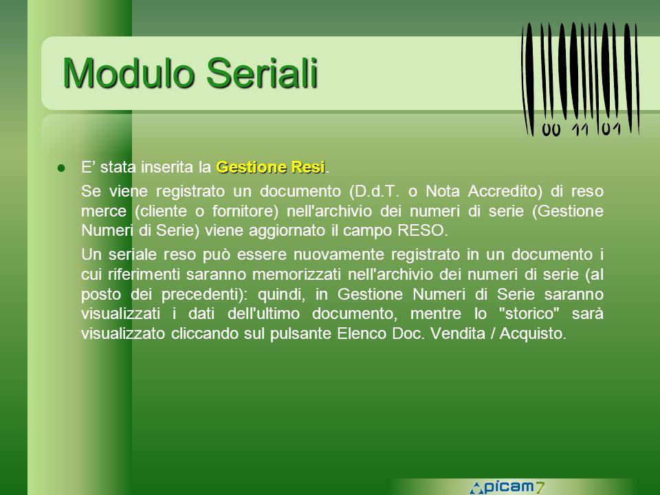 Modulo Seriali E' stata inserita la Gestione Resi.