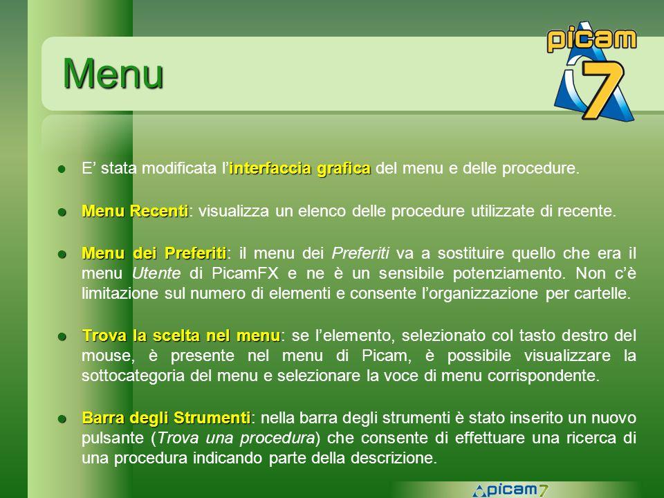Menu E' stata modificata l'interfaccia grafica del menu e delle procedure. Menu Recenti: visualizza un elenco delle procedure utilizzate di recente.