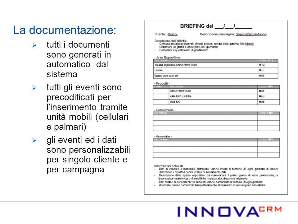 La documentazione: tutti i documenti sono generati in automatico dal sistema.