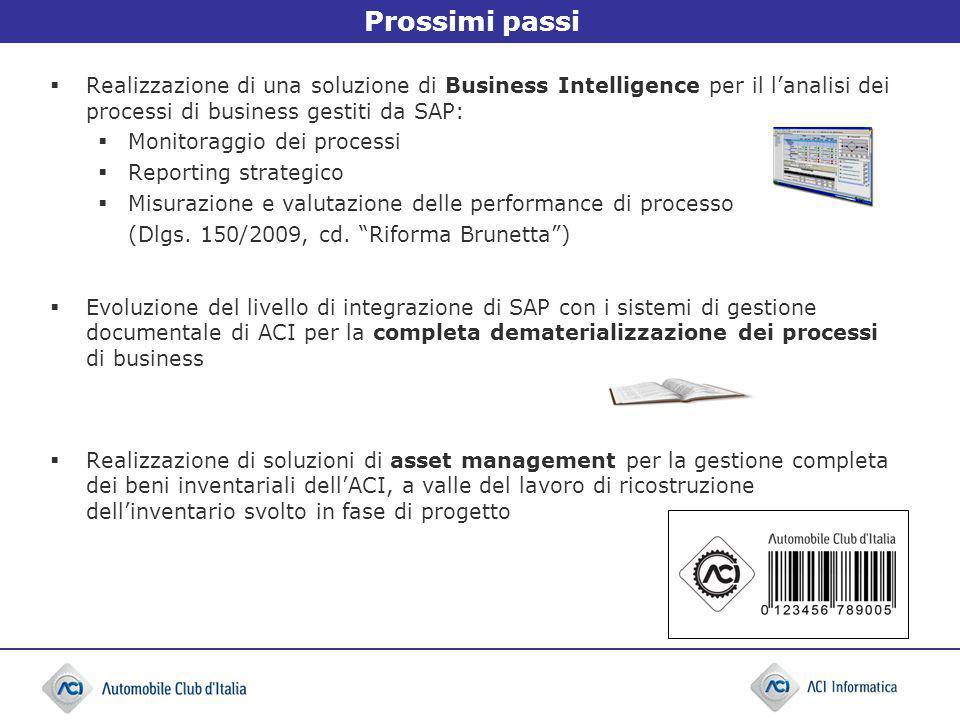 Prossimi passi Realizzazione di una soluzione di Business Intelligence per il l'analisi dei processi di business gestiti da SAP: