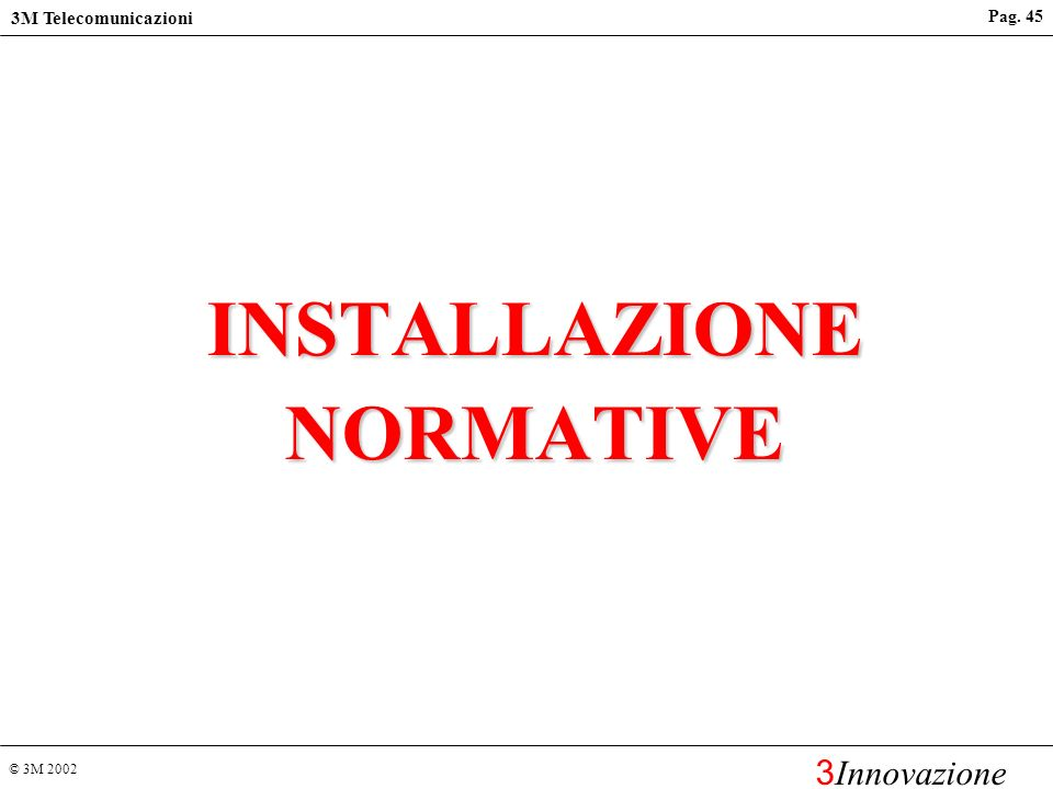 INSTALLAZIONE NORMATIVE