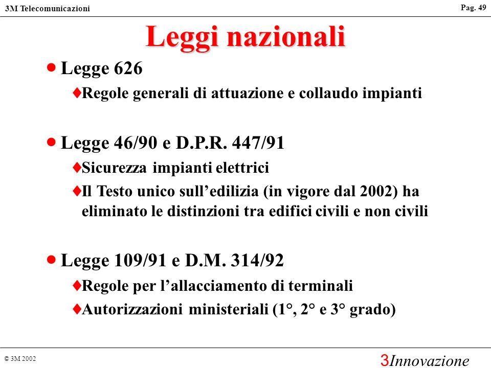 Leggi nazionali Legge 626 Legge 46/90 e D.P.R. 447/91