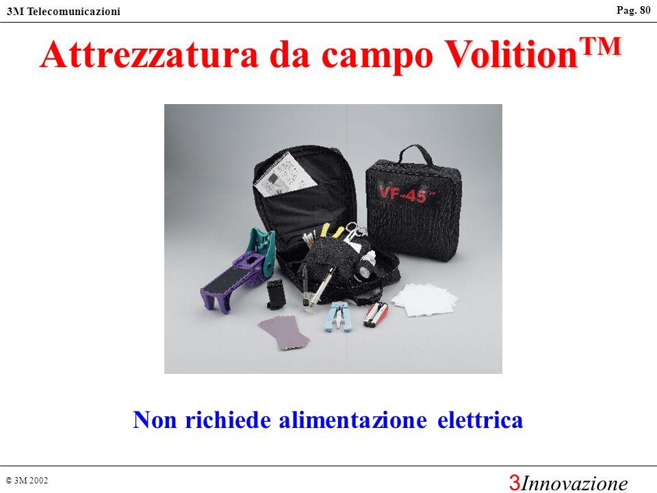 Attrezzatura da campo VolitionTM Non richiede alimentazione elettrica