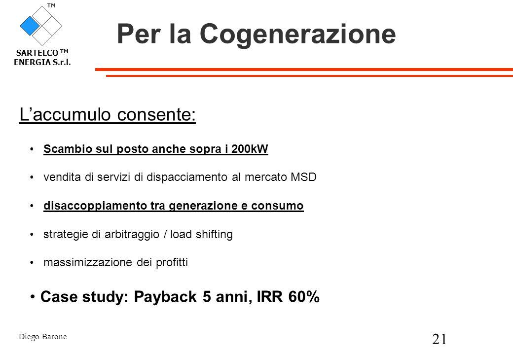 Per la Cogenerazione L'accumulo consente: