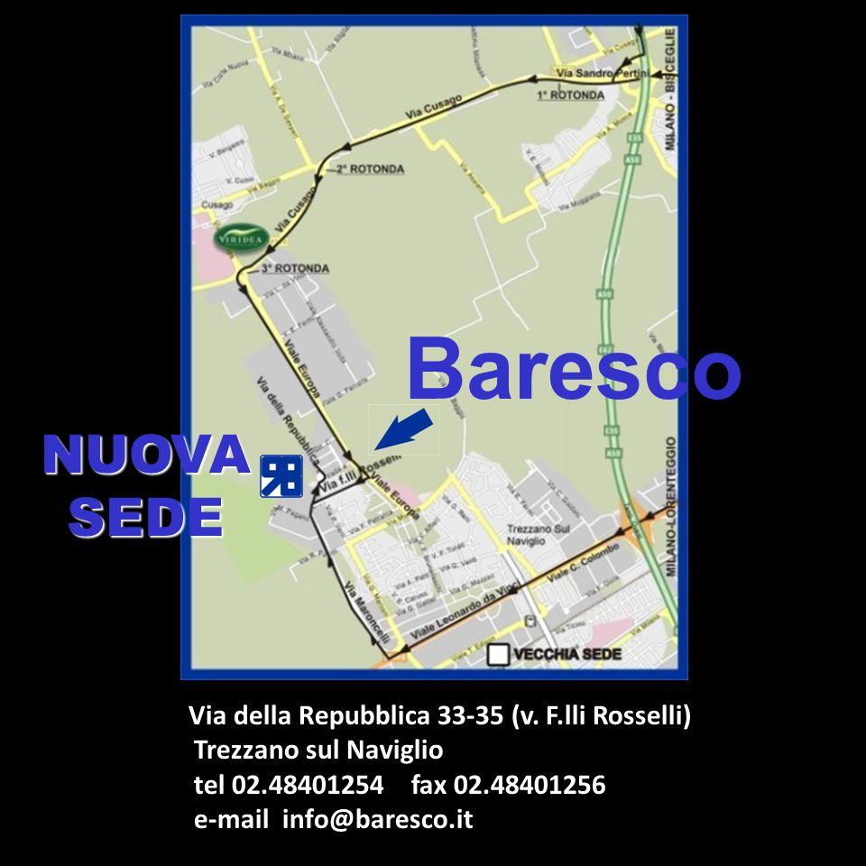 Baresco NUOVA SEDE Via della Repubblica 33-35 (v. F.lli Rosselli)
