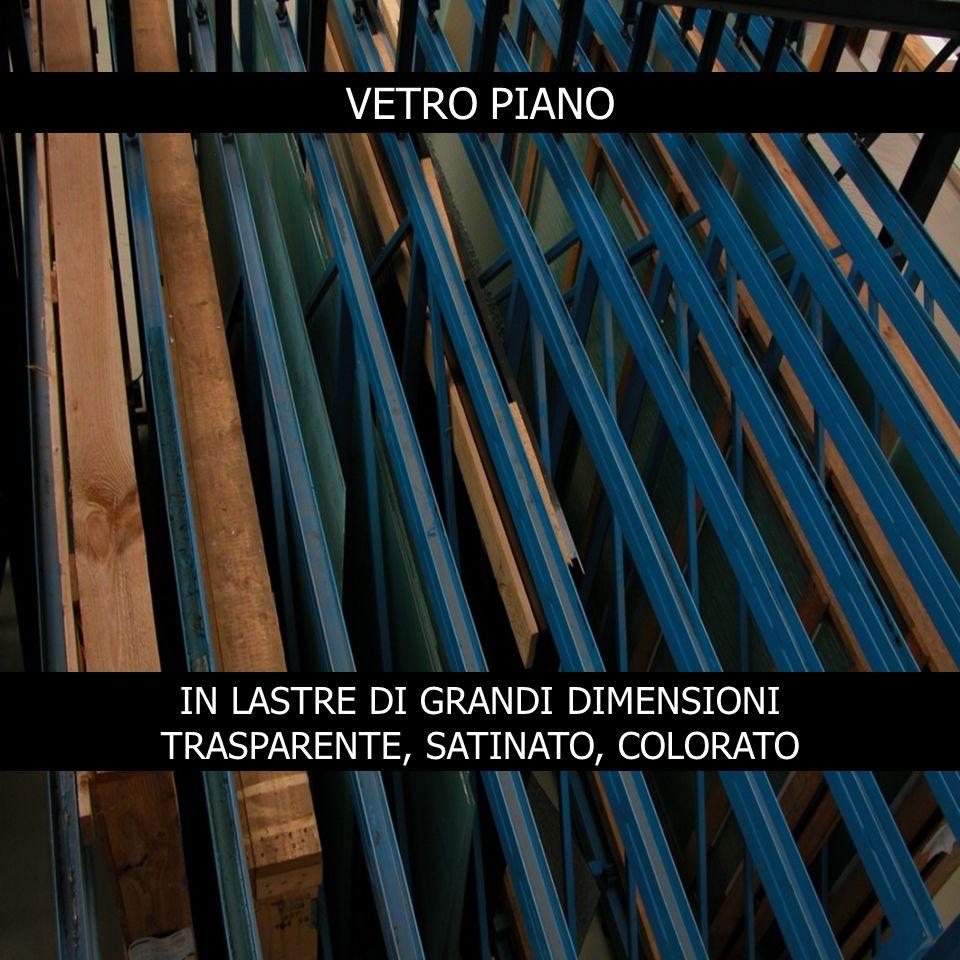 VETRO PIANO IN LASTRE DI GRANDI DIMENSIONI