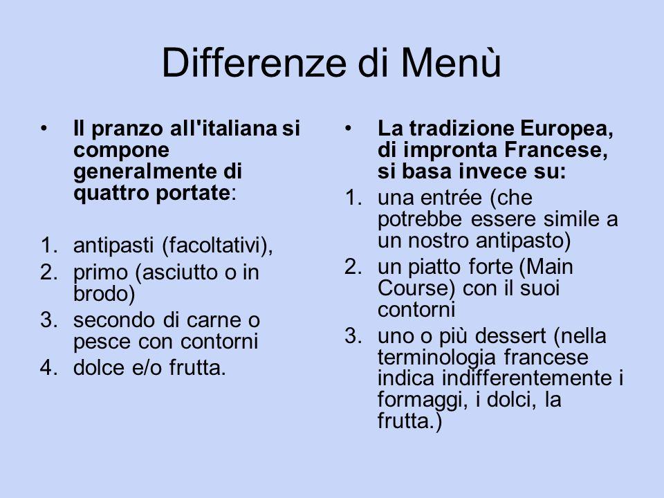 Differenze di Menù Il pranzo all italiana si compone generalmente di quattro portate: antipasti (facoltativi),