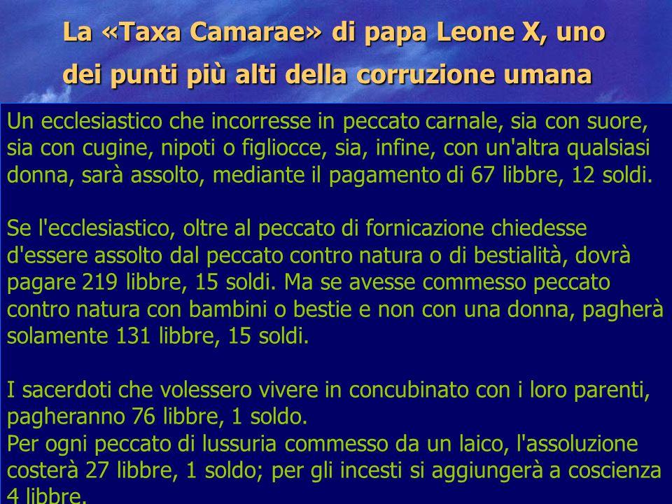 La «Taxa Camarae» di papa Leone X, uno dei punti più alti della corruzione umana
