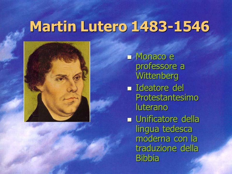 Martin Lutero 1483-1546 Monaco e professore a Wittenberg