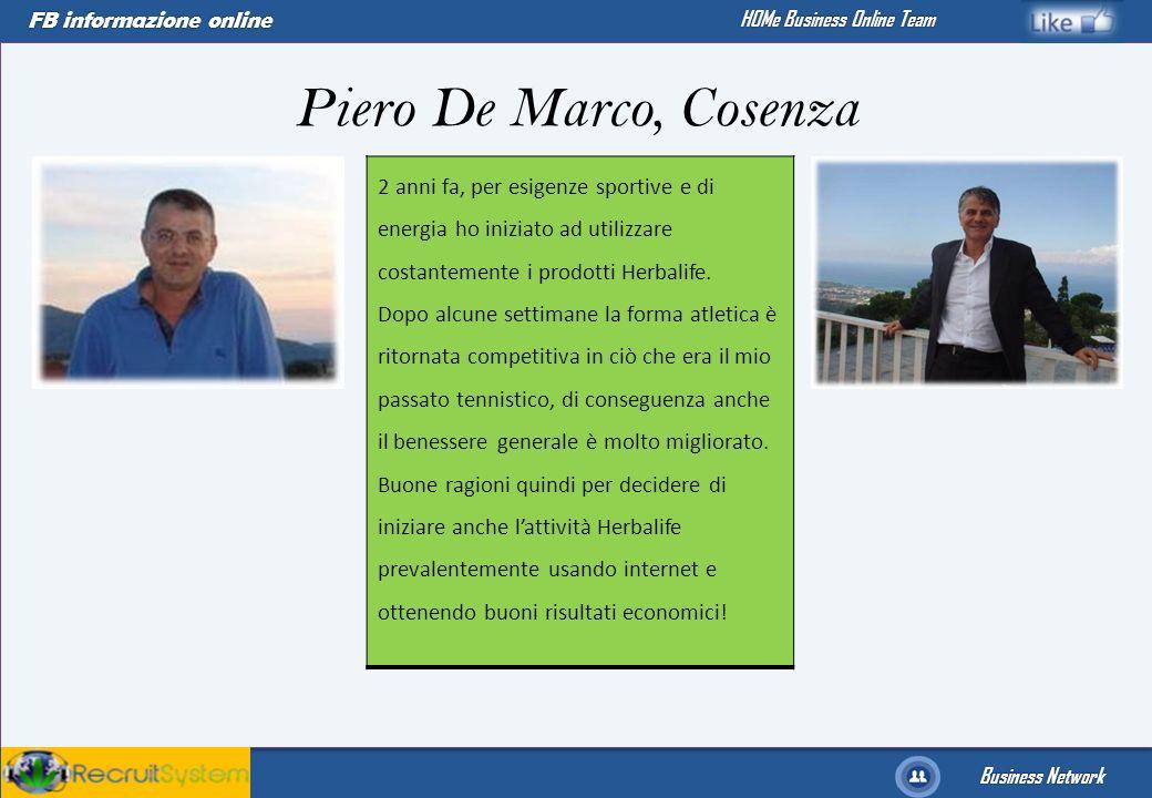 Piero De Marco, Cosenza 2 anni fa, per esigenze sportive e di energia ho iniziato ad utilizzare costantemente i prodotti Herbalife.