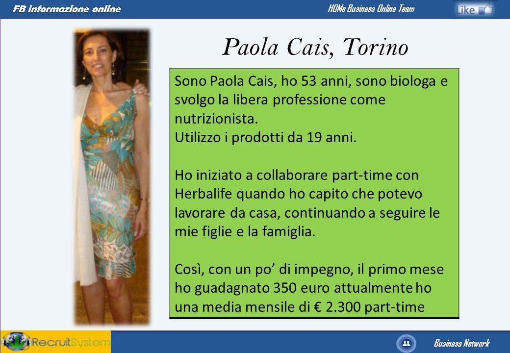 Paola Cais, Torino Sono Paola Cais, ho 53 anni, sono biologa e svolgo la libera professione come nutrizionista.