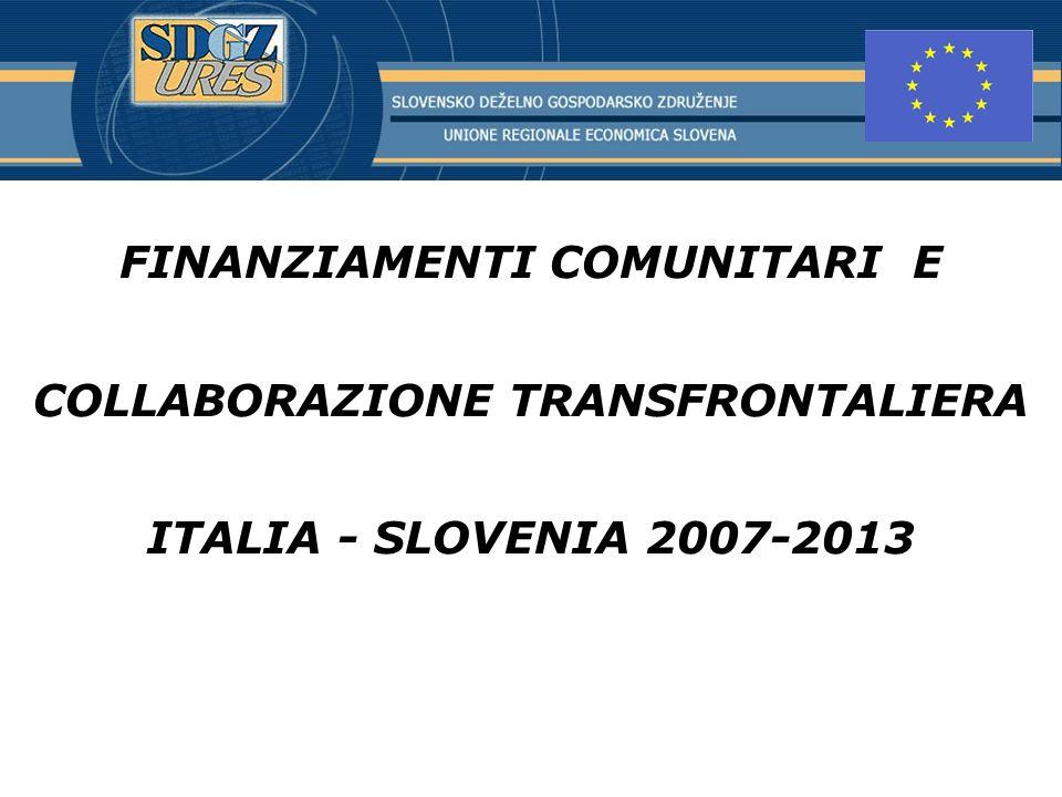 FINANZIAMENTI COMUNITARI E COLLABORAZIONE TRANSFRONTALIERA ITALIA - SLOVENIA 2007-2013
