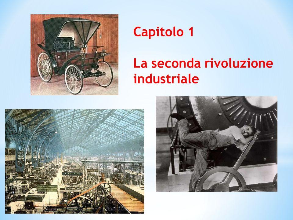 Capitolo 1 La seconda rivoluzione industriale