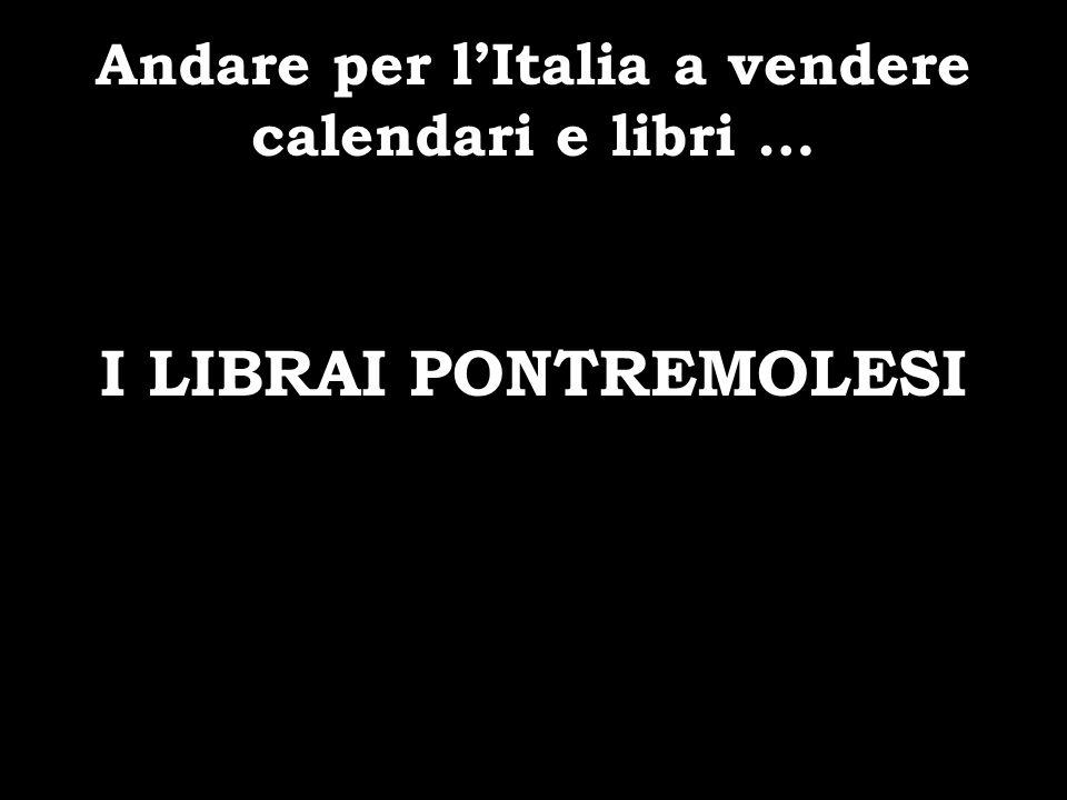 Andare per l'Italia a vendere calendari e libri …