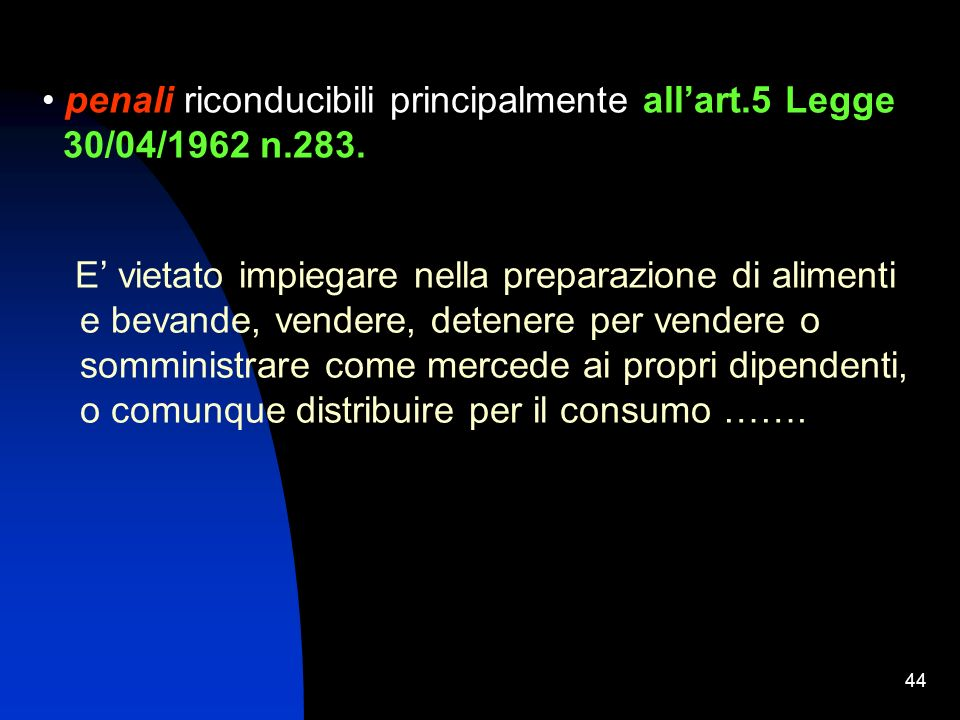 penali riconducibili principalmente all'art.5 Legge