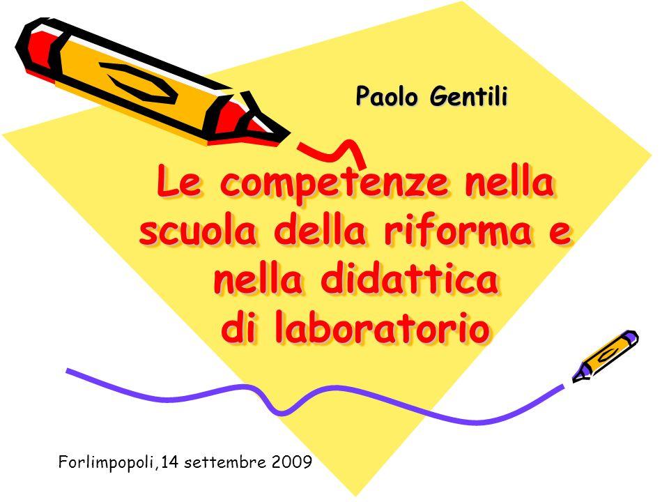 Paolo Gentili Le competenze nella scuola della riforma e nella didattica di laboratorio.