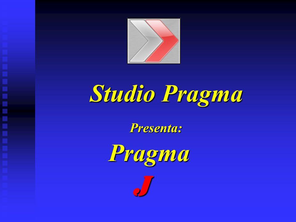 Studio Pragma Presenta: Pragma J