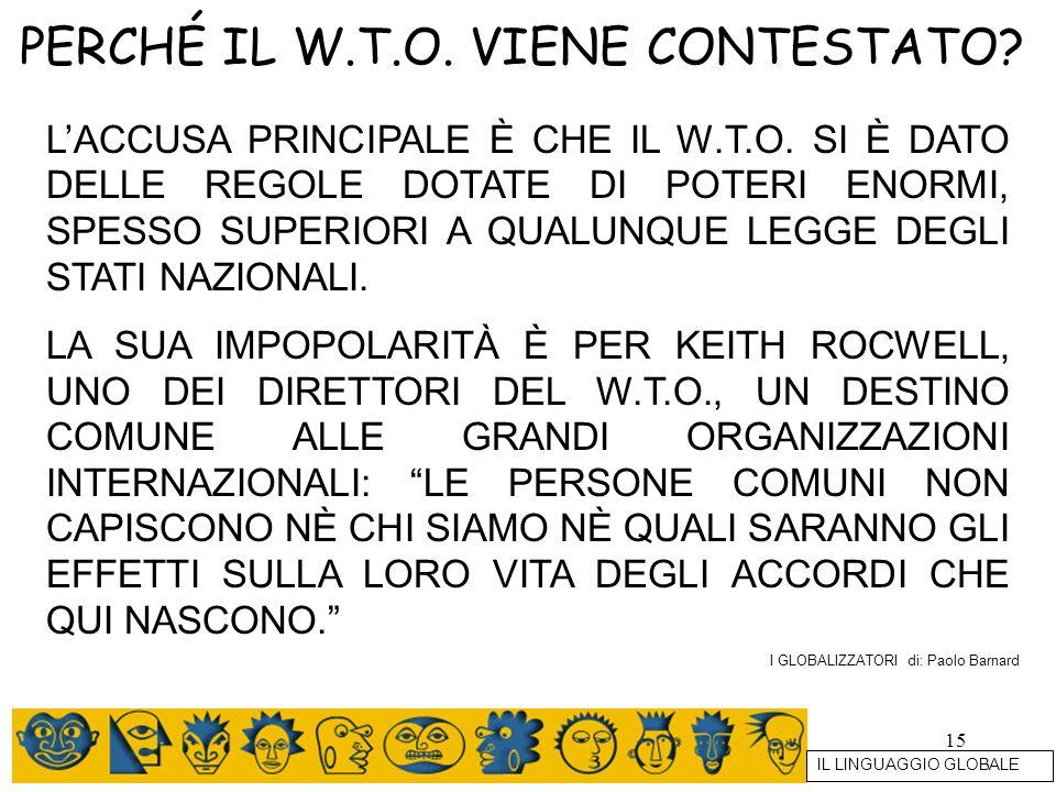 PERCHÉ IL W.T.O. VIENE CONTESTATO